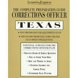 Corrections Officer: Texas: Complete Preparation Guide