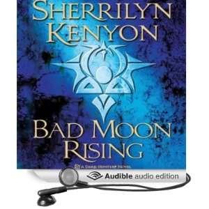 Bad Moon Rising Dark Hunter, Book 13 [Unabridged] [Audible Audio