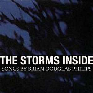 Storms Inside: Brian Douglas Phillips: Music