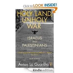 Holy Land, Unholy War Israelis and Palestinians Anton La La Guardia