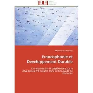 Francophonie et Développement Durable: La solidarité par