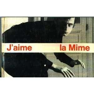 Jaime La Mime: Jean Dorcy, Monique Jacot: Books