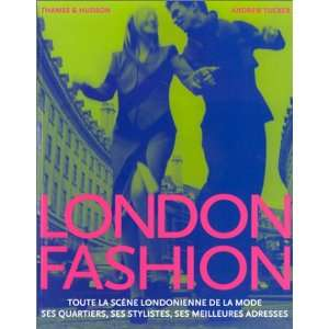 London Fashion (9782878111453): Andrew Tucker: Books