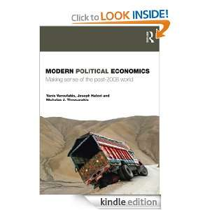 Modern Political Economics Making Sense of the Post 2008 World Yanis