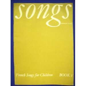 French Songs for Children Book 1 J Pilgrim Books