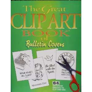 The Great Clip Art Book of Bulletin Covers (Great Clip Art