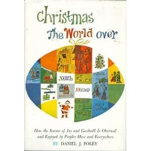 Christmas the World Over: Daniel J. Foley, Charlotte