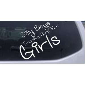 Silly Boys Trucks Are For Girls Off Road Car Window Wall Laptop Decal
