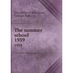 The summer school. 1939 College Park University of Maryland Books