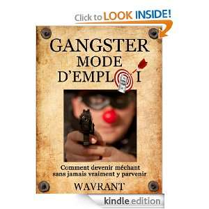 Gangster mode demploi (French Edition): Antony Wavrant:
