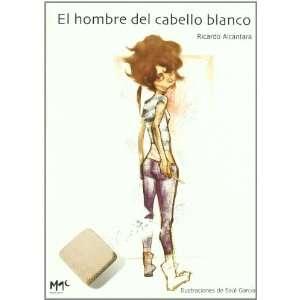 El hombre del cabello blanco (2 X 3) (Spanish Edition