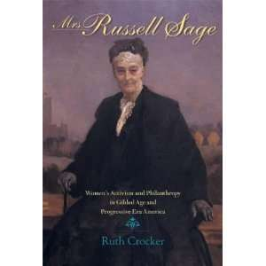 Mrs. Russell Sage Womens Activism and Philanthropy in