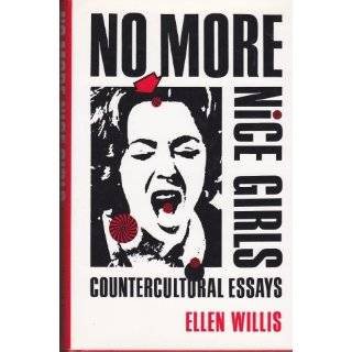 no more nice girls countercultural essays