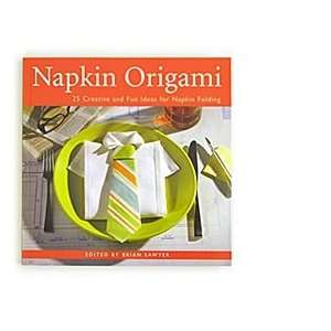 Napkin Origami   25 Creative and Fun Ideas for Napkin Folding: Books