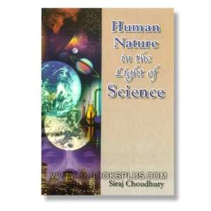 Nature in the Light of Science (9781842000212) Siraj Choudhury Books