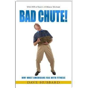 Bad Chute! Why Most Americans Fail with Fitness (Included