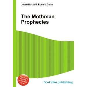 The Mothman Prophecies: Ronald Cohn Jesse Russell: Books