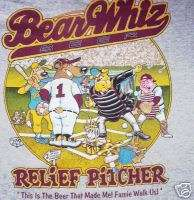 BEAR WHIZ RELIEF PITCHER BEER T SHIRT BASEBALL BEARWHIZ