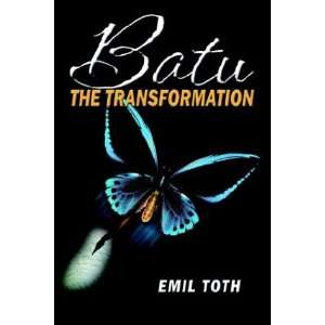 Batu: The Transformation (9781591294979): Emil Toth: Books