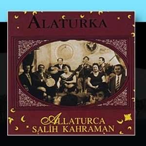 Alaturka 1: Salih Kahraman: Music