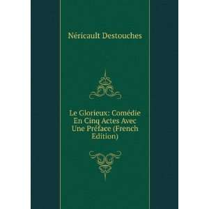 Avec Une Préface (French Edition) Néricault Destouches Books
