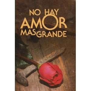 No Hay Amor Mas Grande: Traducción al Español del Nuevo