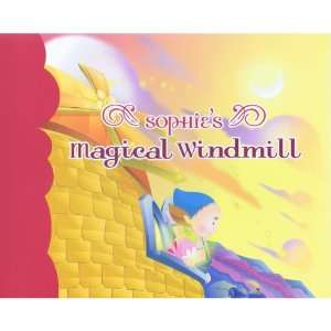 Sophies Magical Windmill: Kelly Dwyer Wenzlow, Steve Tansley: Books