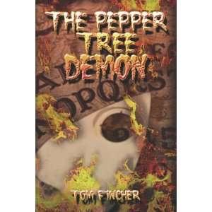 The Pepper Tree Demon (9781424169924): Tom Fincher: Books