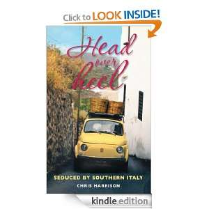 Head Over Heel Seduced by Souhern Ialy Chris Harrison