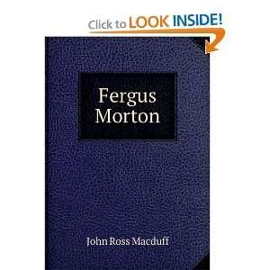 Fergus Morton John Ross Macduff Books