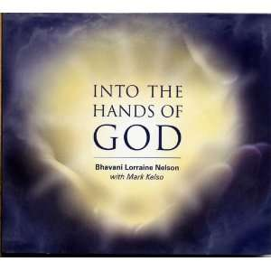 Into the Hands of God: Bhavani Lorraine Nelson: Music