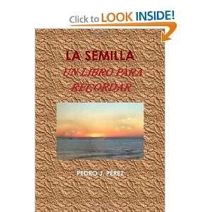 LA SEMILLA. UN LIBRO PARA RECORDAR (Spanish Ediion