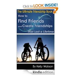 The Ultimate Friendship Book: How to Find Friends and Create