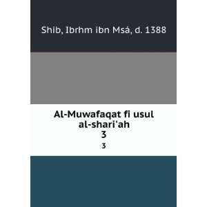 **REPRINT** Al Muwafaqat fi usul al shariah: Shib. Ibrhm