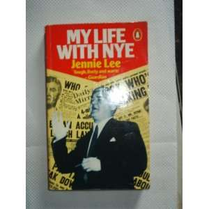 My Life with Nye (9780140059335): JENNIE LEE: Books