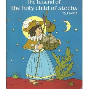 : Legend of the Holy Child of Atocha (9780809165599): J. Janda: Books