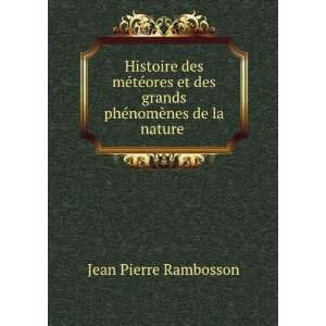grands phénomènes de la nature .: Jean Pierre Rambosson: Books
