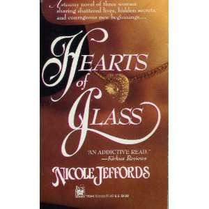 Hearts of Glass (9780804111966): Nicole Jeffords: Books