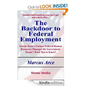 The Backdoor to Federal Employment: Marcus Arce:  Kindle
