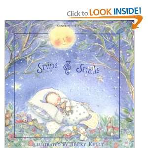 Snips & Snails (9780740739101): Becky Kelly: Books