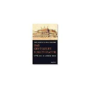 gefesselte Burgtheater. (9783854850977): Gerhard Klingenberg: Books