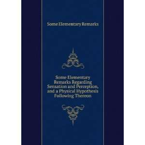 Physical Hypothesis Following Thereon: Some Elementary Remarks: Books