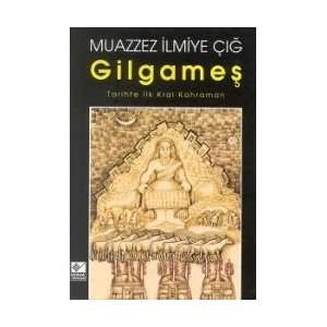 Gilgames: Muazzez ilmiye Çig: Books