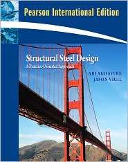 Structural Steel Design A Practice Oriented Approach, (0132340186