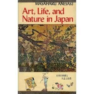 Art, Life and Nature in Japan (9780804810586) Masaharu Anesaki Books