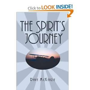 The Spirits Journey (9781450272209): Dave McKenzie: Books