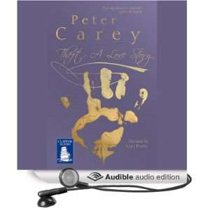 Theft A Love Story (Audible Audio Edition) Peter Carey