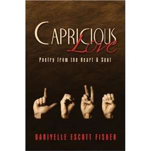 Capricious Love: Poetry from the Heart & Soul