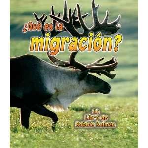 Que Es la Migracion? (Ciencia de los Seres Vivos) (Spanish