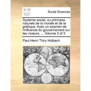 of 3 (French Edition) (9781171365525): Paul Henri Thiry Holbach: Books